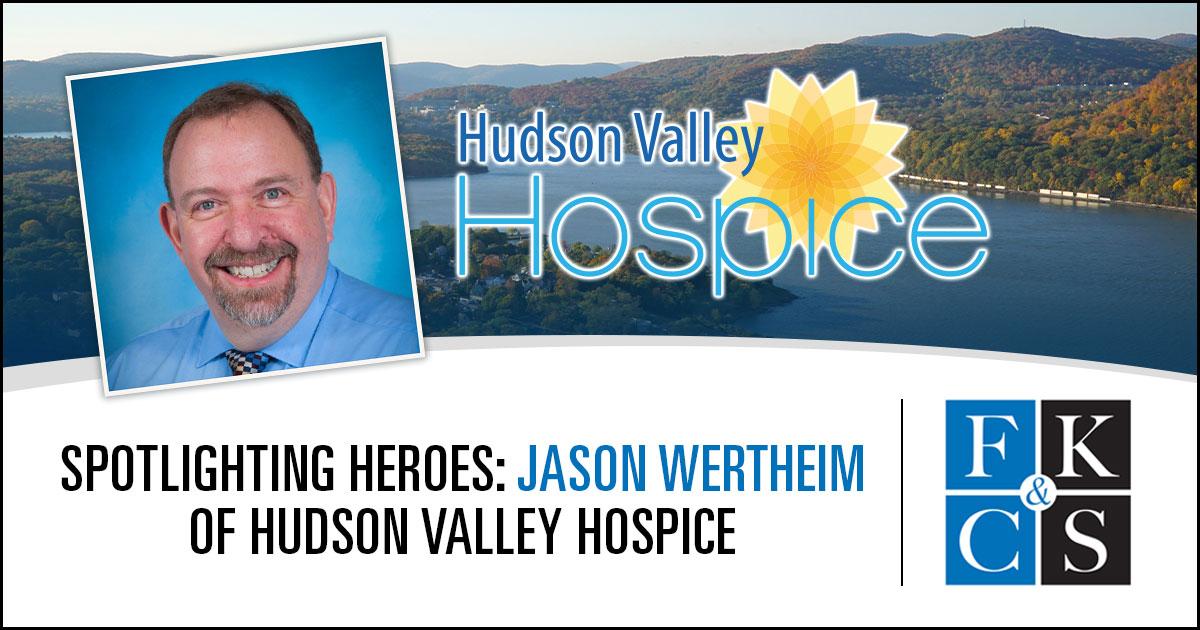 spotlighting heroes jason wertheim of hudson valley hospice