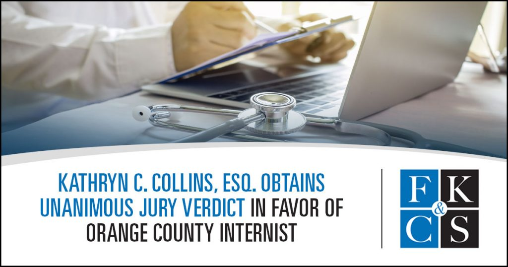 Kathryn C. Collins, Esq. Obtains Unanimous Jury Verdict in Favor of Orange County Internist | FKCS Law