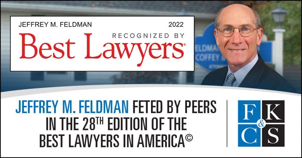 Jeffrey M Feldman feted by peers in the 28th edition of the Best Lawyers in America | FKCS Law