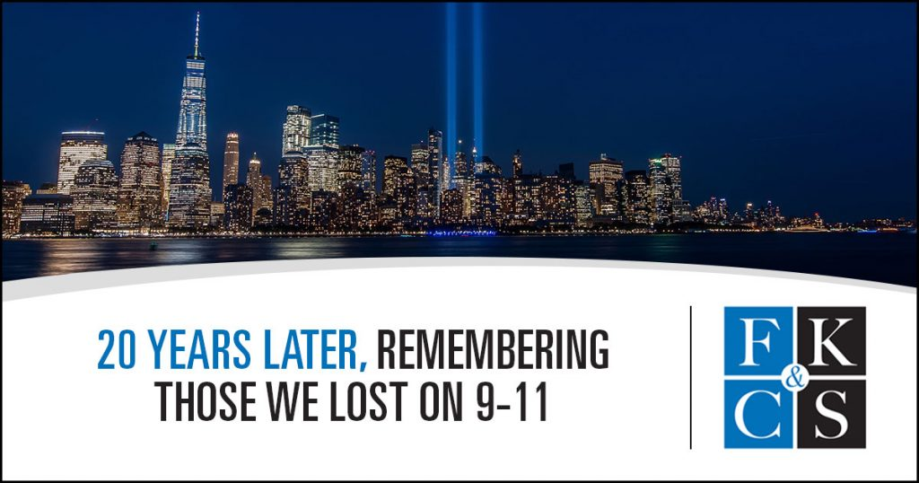 20 Years Later, Remembering Those We Lost on 9-11 | FKC&S Law